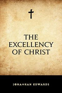 Jonathan Edwards The Excellency of Christ