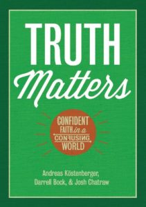 Truth Matters By Andreas Kostenberger