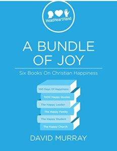 Six Books on Christian Happiness by David Murray
