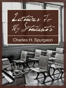 Spurgeon's Lectures to His Students