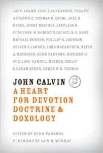 John Calvin: A Heart for Devotion...