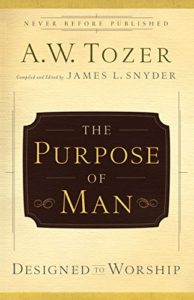 Tozerpurposeofman